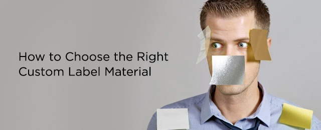 How to choose a label material